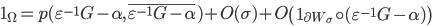 \displaystyle \mathbf{1}_{\Omega}=p(\varepsilon^{-1}G-\alpha, \overline{\varepsilon^{-1}G-\alpha})+O(\sigma)+O\left(\mathbf{1}_{\partial W_{\sigma}} \circ (\varepsilon^{-1}G-\alpha) \right)
