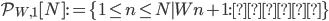 \displaystyle \mathcal{P}_{W, 1}[N] := \{ 1 \leq n \leq N \mid Wn+1:  \text{素数}\}
