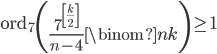 \displaystyle \mathrm{ord}_7\left( \frac{7^{\left[\frac{k}{2}\right]}}{n-4}\binom{n}{k}\right) \geq 1
