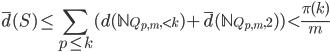 \displaystyle \overline{d}(S) \leq \sum_{p \leq k}(d(\mathbb{N}_{Q_{p, m}, < k})+\overline{d}(\mathbb{N}_{Q_{p, m}, 2}) ) < \frac{\pi(k)}{m}