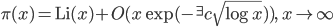 \displaystyle \pi(x) = \mathrm{Li}(x) + O(x\exp (-{}^{\exists}c\sqrt{\log x}) ), \quad x \to \infty