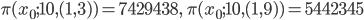 \displaystyle \pi(x_0; 10, (1, 3)) = 7429438, \ \pi(x_0; 10, (1, 9))=5442345