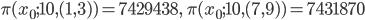 \displaystyle \pi(x_0; 10, (1, 3)) = 7429438, \ \pi(x_0; 10, (7, 9))=7431870