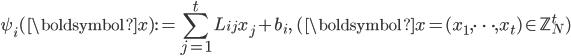 \displaystyle \psi_i(\boldsymbol{x}):=\sum_{j=1}^tL_{ij}x_j+b_i, \quad (\boldsymbol{x} = (x_1, \dots, x_t) \in \mathbb{Z}_N^t)