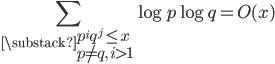 \displaystyle \sum_{\substack{p^iq^j \leq x \\ p \neq q, \ i > 1}}\log p \log q = O(x)