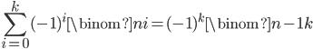 \displaystyle \sum_{i=0}^k(-1)^i\binom{n}{i} = (-1)^k\binom{n-1}{k}