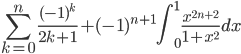 \displaystyle \sum_{k=0}^n\frac{(-1)^k}{2k+1}+(-1)^{n+1}\int_0^1\frac{x^{2n+2}}{1+x^2}dx