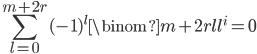 \displaystyle \sum_{l=0}^{m+2r}(-1)^l\binom{m+2r}{l}l^i=0