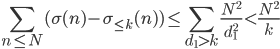 \displaystyle \sum_{n \leq N}(\sigma(n)-\sigma_{\leq k}(n) ) \leq \sum_{d_1 > k}\frac{N^2}{d_1^2} < \frac{N^2}{k}