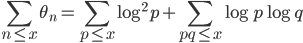 \displaystyle \sum_{n \leq x}\theta_n = \sum_{p \leq x}\log^2 p+\sum_{pq \leq x}\log p\log q