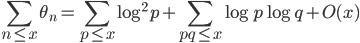 \displaystyle \sum_{n \leq x}\theta_n = \sum_{p \leq x}\log^2 p+\sum_{pq \leq x}\log p\log q+O(x)