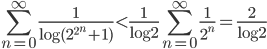 \displaystyle \sum_{n=0}^{\infty}\frac{1}{\log (2^{2^n}+1)} < \frac{1}{\log 2}\sum_{n=0}^{\infty}\frac{1}{2^n} = \frac{2}{\log 2}