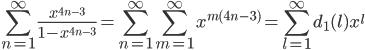 \displaystyle \sum_{n=1}^{\infty}\frac{x^{4n-3}}{1-x^{4n-3}} = \sum_{n=1}^{\infty}\sum_{m=1}^{\infty}x^{m(4n-3)} = \sum_{l=1}^{\infty}d_1(l)x^l