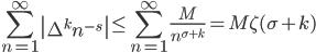 \displaystyle \sum_{n=1}^{\infty}\left|\Delta^kn^{-s}\right| \leq \sum_{n=1}^{\infty}\frac{M}{n^{\sigma + k}} = M\zeta (\sigma + k)