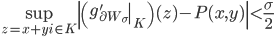 \displaystyle \sup_{z=x+yi \in K}\left|\left(\left.g_{\partial W_{\sigma}}'\right|_{K}\right)(z)-P(x, y)\right| < \frac{\sigma}{2}