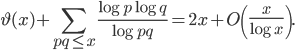 \displaystyle \vartheta (x) + \sum_{pq \leq x}\frac{\log p\log q}{\log pq} = 2x + O\left( \frac{x}{\log x} \right).
