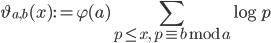 \displaystyle \vartheta_{a, b}(x) := \varphi(a)\sum_{p \leq x, \ p \equiv b \bmod{a}}\log p