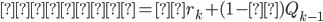 \displaystyle    = αr_k + (1-α)Q_{k-1}