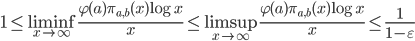 \displaystyle 1 \leq \liminf_{x \to \infty}\frac{\varphi(a)\pi_{a, b}(x)\log x}{x} \leq \limsup_{x \to \infty}\frac{\varphi(a)\pi_{a, b}(x)\log x}{x}  \leq \frac{1}{1-\varepsilon}