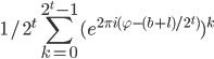 \displaystyle 1/2^t\sum_{k=0}^{2^t-1}(e^{2\pi i(\varphi-(b+l)/2^t)})^k