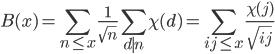 \displaystyle B(x) = \sum_{n \leq x}\frac{1}{\sqrt{n}}\sum_{d \mid n}\chi (d) = \sum_{ij \leq x}\frac{\chi (j)}{\sqrt{ij}}
