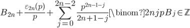 \displaystyle B_{2n}+\frac{\varepsilon_{2n}(p)}{p}+\sum_{j=0}^{2n-2}\frac{p^{2n-1-j}}{2n+1-j}\binom{2n}{j}pB_j \in \mathbb{Z}