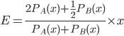 \displaystyle E = \frac{2P_A(x)+\frac{1}{2}P_B(x)}{P_A(x)+P_B(x)}\times x