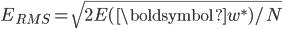 \displaystyle E_{RMS} = \sqrt{2E(\boldsymbol{w}^{*})/N}