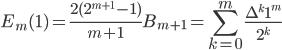\displaystyle E_m(1) = \frac{2(2^{m+1}-1)}{m+1}B_{m+1} =  \sum_{k=0}^m\frac{\Delta^k1^m}{2^k}