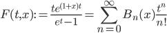 \displaystyle F(t, x) := \frac{te^{(1+x)t}}{e^t-1} = \sum_{n=0}^{\infty}B_n(x)\frac{t^n}{n!}