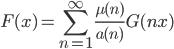 \displaystyle F(x) = \sum_{n=1}^{\infty}\frac{\mu (n)}{a(n)}G(nx)