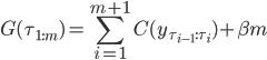 \displaystyle G(\tau_{1:m}) = \sum_{i=1}^{m+1} C(y_{\tau_{i-1}:\tau_i}) + \beta m