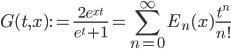 \displaystyle G(t, x) := \frac{2e^{xt}}{e^t+1} = \sum_{n=0}^{\infty}E_n(x)\frac{t^n}{n!}