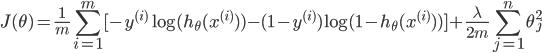 \displaystyle J(\theta) = \frac{1}{m} \sum_{i=1}^m [ -y^{(i)} \log(h_{\theta} (x^{(i)})) - (1-y^{(i)}) \log(1-h_{\theta}(x^{(i)}))] + \frac{\lambda}{2m} \sum_{j=1}^n \theta_j^2