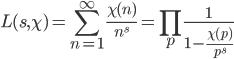 \displaystyle L(s, \chi) = \sum_{n=1}^{\infty}\frac{\chi (n)}{n^s}=\prod_p\frac{1}{1-\frac{\chi (p)}{p^s}}