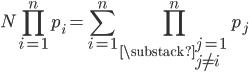 \displaystyle N\prod_{i=1}^np_i = \sum_{i=1}^n\prod_{\substack{j=1 \\ j \neq i}}^np_j