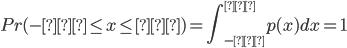 \displaystyle Pr(-∞ \leq x \leq ∞) = \int_{-∞}^{∞}p(x)dx=1