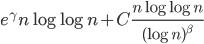\displaystyle e^{\gamma}n\log \log n+ C\frac{n\log \log n}{(\log n)^{\beta}}