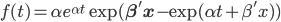 \displaystyle f(t)=\alpha e^{\alpha t}  \exp( \mathbf{\beta' x} - \exp( \alpha t  + \beta' x) )