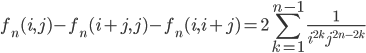 \displaystyle f_n(i, j)-f_n(i+j, j)-f_n(i, i+j) = 2\sum_{k=1}^{n-1}\frac{1}{i^{2k}j^{2n-2k}}