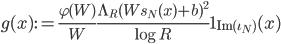 \displaystyle g(x) := \frac{\varphi(W)}{W}\frac{\Lambda_R(Ws_N(x)+b)^2}{\log R}\mathbf{1}_{\mathrm{Im}(\iota_N)}(x)
