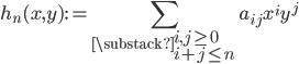 \displaystyle h_n(x, y) := \sum_{\substack{i, j \geq 0 \\ i+j \leq n}}a_{ij}x^iy^j