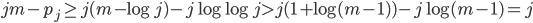 \displaystyle jm-p_j \geq j(m-\log j)-j\log \log j > j(1+\log (m-1))-j\log (m-1)=j
