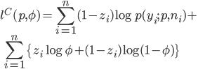 \displaystyle l^{C}(p,\phi) = \sum_{i=1}^{n}(1-z_i)\log p(y_i;p,n_i)+\\ \quad \sum_{i=1}^{n}\left\{z_i\log\phi +(1-z_i)\log(1-\phi) \right\}