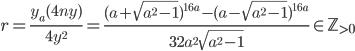 \displaystyle r=\frac{y_a(4ny)}{4y^2}=\frac{(a+\sqrt{a^2-1})^{16a}-(a-\sqrt{a^2-1})^{16a}}{32a^2\sqrt{a^2-1}} \in \mathbb{Z}_{>0}