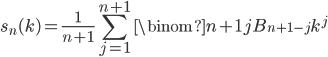 \displaystyle s_n(k) = \frac{1}{n+1}\sum_{j=1}^{n+1}\binom{n+1}{j}B_{n+1-j}k^j