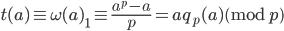 \displaystyle t(a) \equiv \omega(a)_1 \equiv \frac{a^p-a}{p} = aq_p(a) \pmod{p}