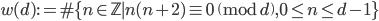\displaystyle w(d) := \#\{ n \in \mathbb{Z} \mid n(n+2) \equiv 0 \pmod{d}, 0 \leq n \leq d-1 \}