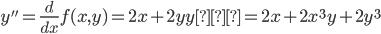 \displaystyle y''=\frac{d}{d x}f(x,y)= 2x+2yy' = 2x+2x^3y +2y^3