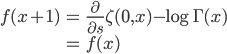 \displaystyle\begin{eqnarray}f(x+1)&=&\frac{\partial}{\partial s}\zeta(0,x)-\log\Gamma(x)\\&=&f(x)\end{eqnarray}